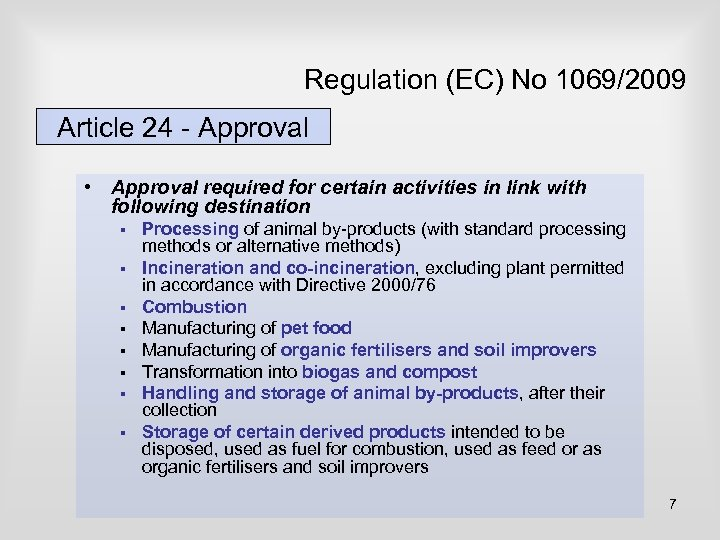 Regulation (EC) No 1069/2009 Article 24 - Approval • Approval required for certain activities