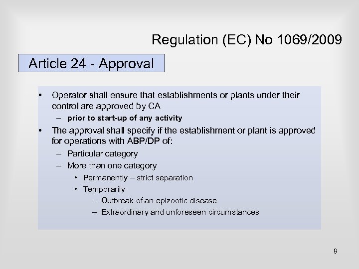 Regulation (EC) No 1069/2009 Article 24 - Approval • Operator shall ensure that establishments