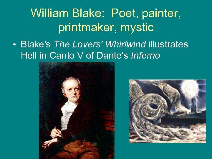 William Blake: Poet, painter, printmaker, mystic • Blake's The Lovers' Whirlwind illustrates Hell in