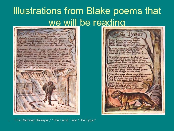 """Illustrations from Blake poems that we will be reading • The Chimney Sweeper, """""""