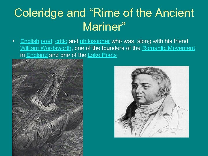 """Coleridge and """"Rime of the Ancient Mariner"""" • English poet, critic and philosopher who"""