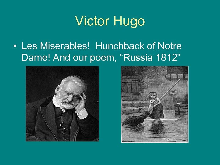 """Victor Hugo • Les Miserables! Hunchback of Notre Dame! And our poem, """"Russia 1812"""""""