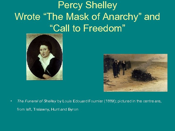 """Percy Shelley Wrote """"The Mask of Anarchy"""" and """"Call to Freedom"""" • The Funeral"""