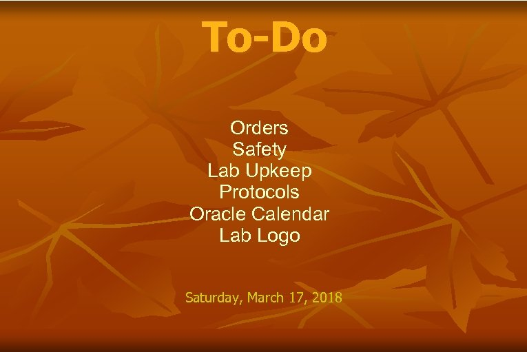 To-Do Orders Safety Lab Upkeep Protocols Oracle Calendar Lab Logo Saturday, March 17, 2018