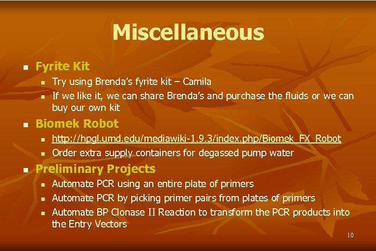 Miscellaneous n Fyrite Kit n n n Biomek Robot n n n Try using