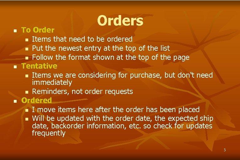 n n n Orders To Order n Items that need to be ordered n