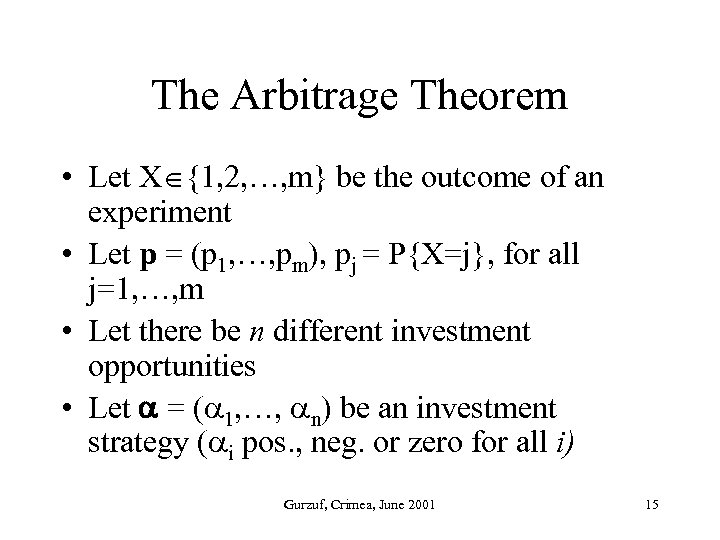 The Arbitrage Theorem • Let X {1, 2, …, m} be the outcome of