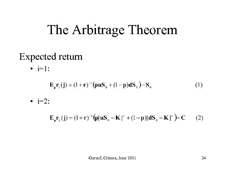 The Arbitrage Theorem Expected return • i=1: • i=2: Gurzuf, Crimea, June 2001 24