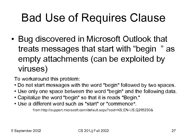 Bad Use of Requires Clause • Bug discovered in Microsoft Outlook that treats messages
