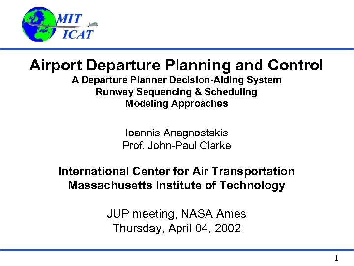 Airport Departure Planning and Control A Departure Planner Decision-Aiding System Runway Sequencing & Scheduling