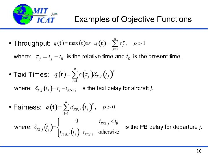 Examples of Objective Functions • Throughput: where: is the relative time and t 0