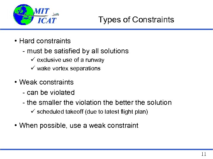 Types of Constraints • Hard constraints - must be satisfied by all solutions ü