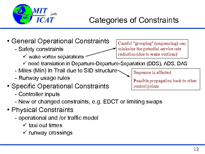 Categories of Constraints • General Operational Constraints - Safety constraints ü wake vortex separations