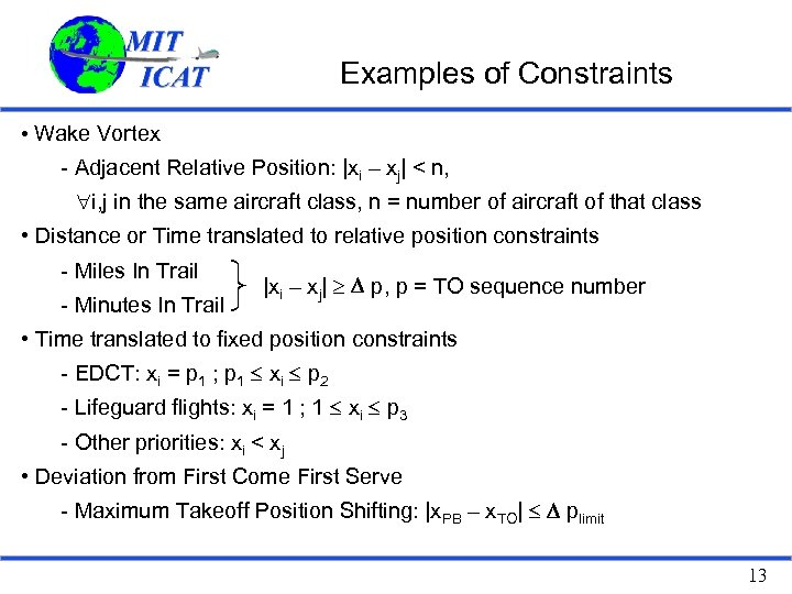Examples of Constraints • Wake Vortex - Adjacent Relative Position: |xi – xj| <