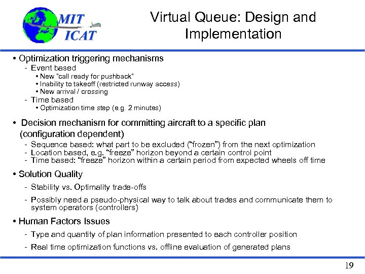 Virtual Queue: Design and Implementation • Optimization triggering mechanisms - Event based • New