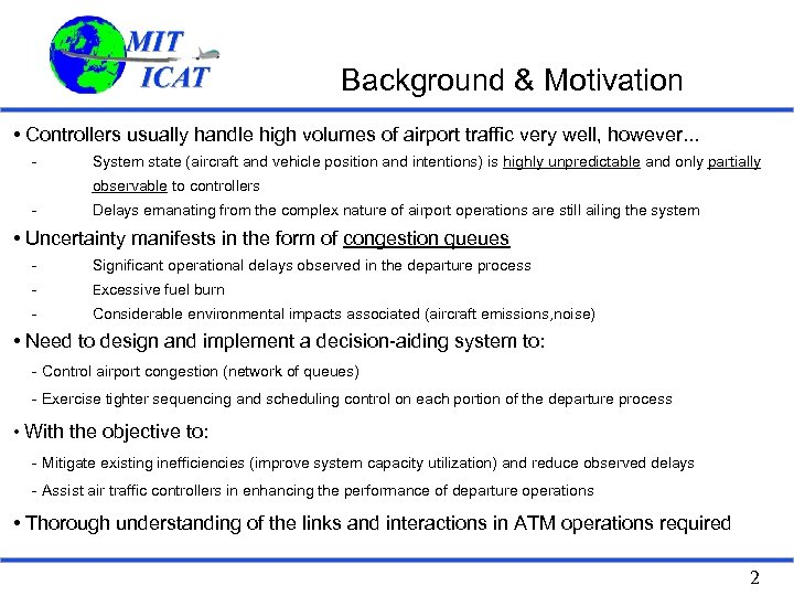 Background & Motivation • Controllers usually handle high volumes of airport traffic very well,