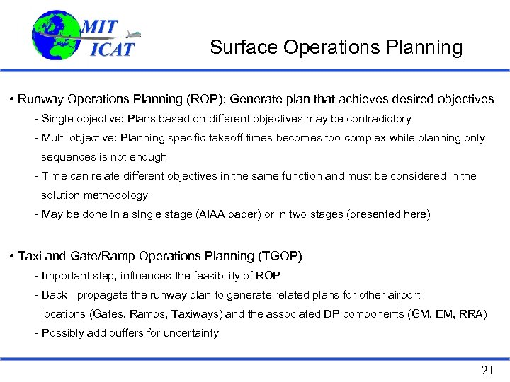 Surface Operations Planning • Runway Operations Planning (ROP): Generate plan that achieves desired objectives