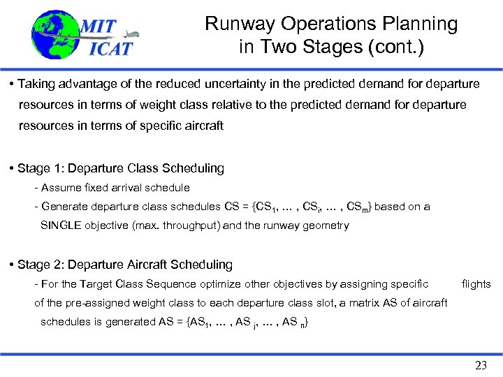 Runway Operations Planning in Two Stages (cont. ) • Taking advantage of the reduced