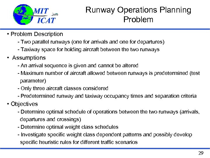 Runway Operations Planning Problem • Problem Description - Two parallel runways (one for arrivals