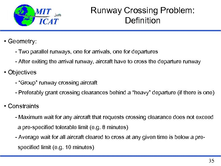 Runway Crossing Problem: Definition • Geometry: - Two parallel runways, one for arrivals, one