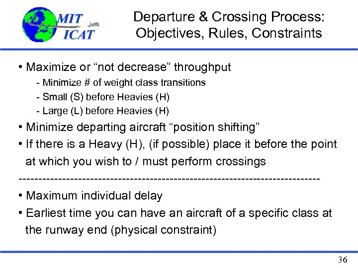 "Departure & Crossing Process: Objectives, Rules, Constraints • Maximize or ""not decrease"" throughput -"