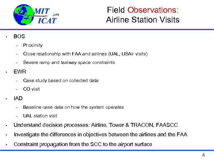 Field Observations: Airline Station Visits • BOS - Close relationship with FAA and airlines