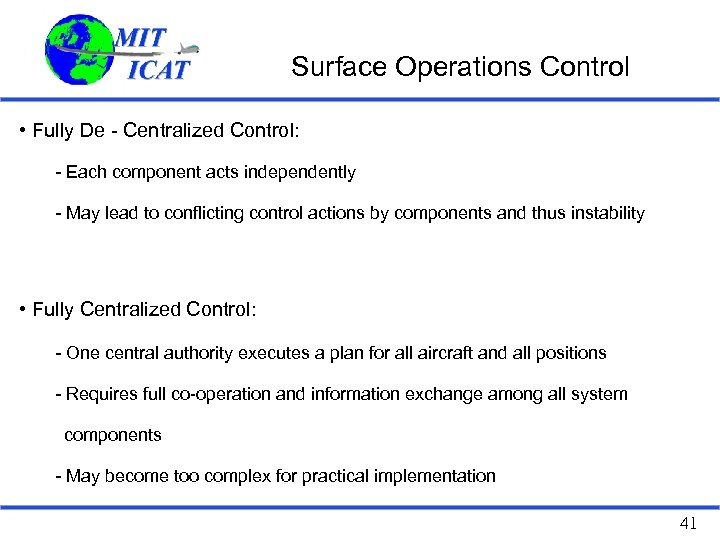 Surface Operations Control • Fully De - Centralized Control: - Each component acts independently