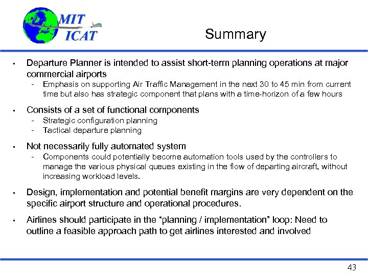 Summary • Departure Planner is intended to assist short-term planning operations at major commercial