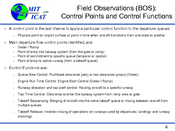 Field Observations (BOS): Control Points and Control Functions • A control point is the