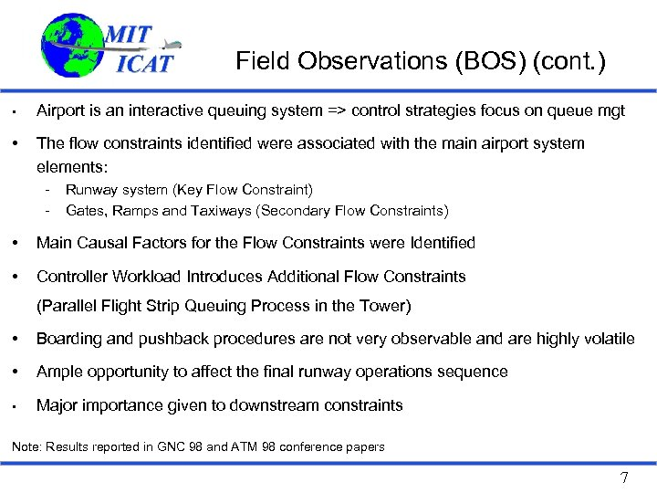 Field Observations (BOS) (cont. ) • Airport is an interactive queuing system => control