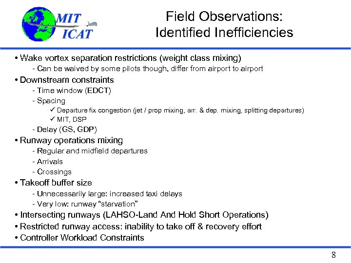 Field Observations: Identified Inefficiencies • Wake vortex separation restrictions (weight class mixing) - Can
