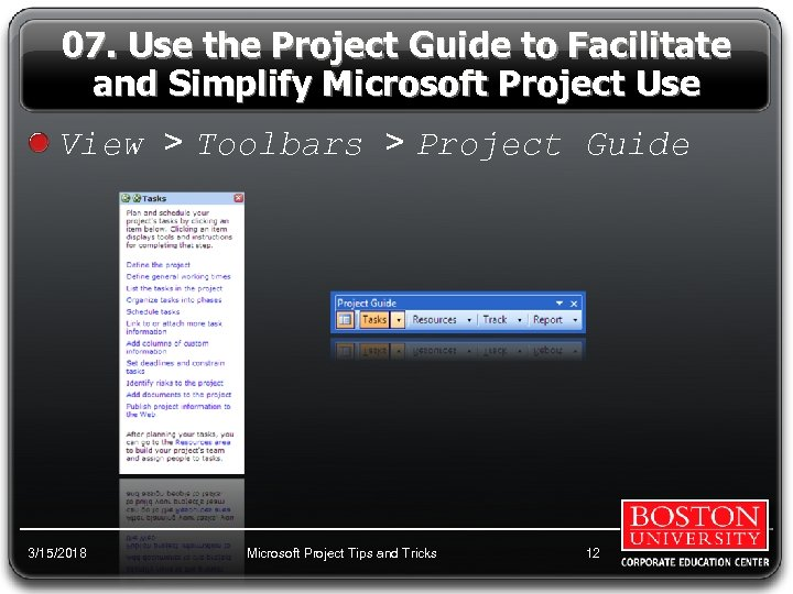 07. Use the Project Guide to Facilitate and Simplify Microsoft Project Use View >