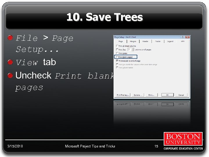 10. Save Trees File > Page Setup. . . View tab Uncheck Print blank