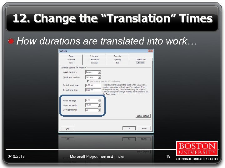"""12. Change the """"Translation"""" Times How durations are translated into work… 3/15/2018 Microsoft Project"""