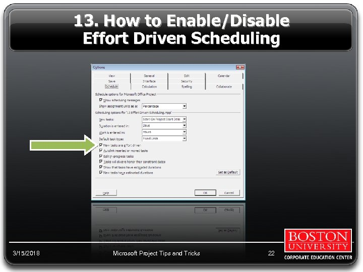 13. How to Enable/Disable Effort Driven Scheduling 3/15/2018 Microsoft Project Tips and Tricks 22