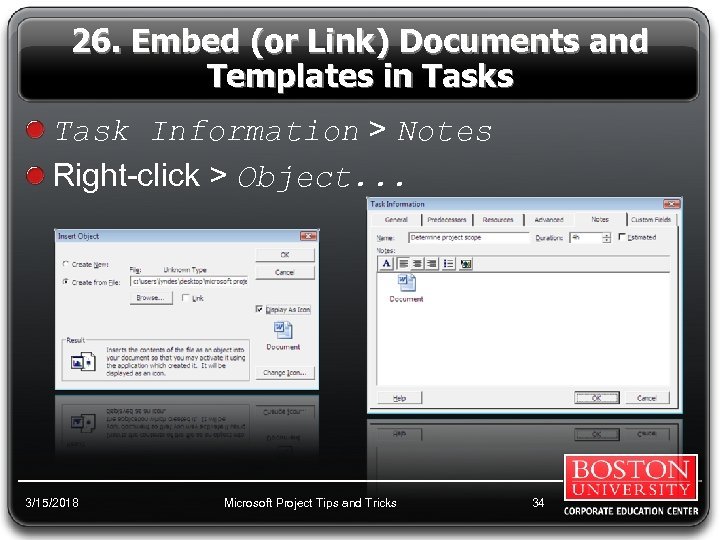 26. Embed (or Link) Documents and Templates in Tasks Task Information > Notes Right-click