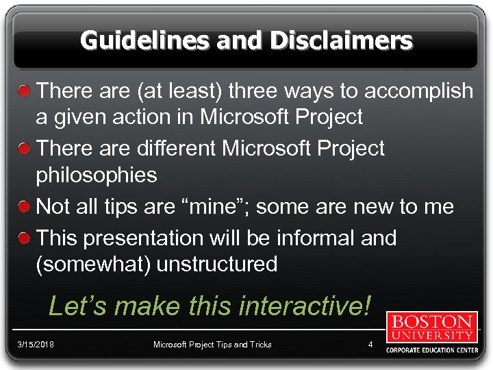 Guidelines and Disclaimers There are (at least) three ways to accomplish a given action