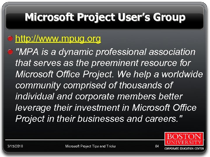 Microsoft Project User's Group http: //www. mpug. org