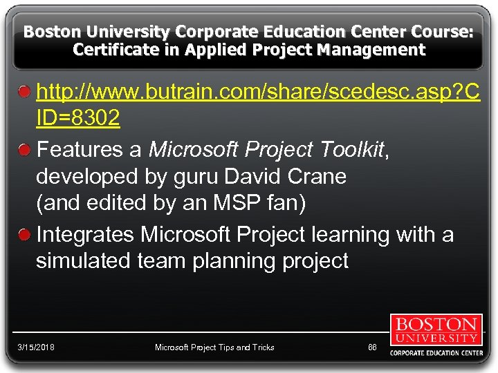 Boston University Corporate Education Center Course: Certificate in Applied Project Management http: //www. butrain.