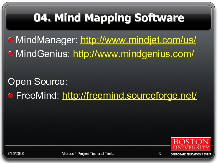 04. Mind Mapping Software Mind. Manager: http: //www. mindjet. com/us/ Mind. Genius: http: //www.