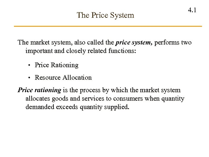 The Price System 4. 1 The market system, also called the price system, performs