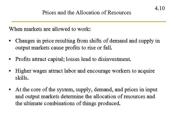 Prices and the Allocation of Resources 4. 10 When markets are allowed to work: