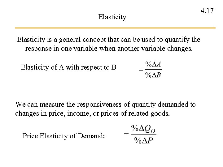 Elasticity is a general concept that can be used to quantify the response in