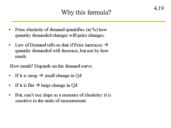 Why this formula? • Price elasticity of demand quantifies (in %) how quantity demanded