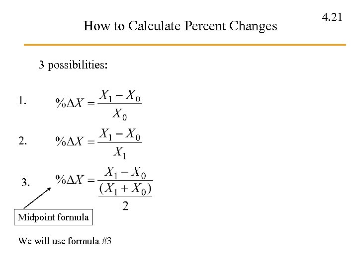 How to Calculate Percent Changes 3 possibilities: 1. 2. 3. Midpoint formula We will
