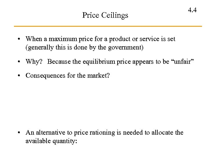 Price Ceilings 4. 4 • When a maximum price for a product or service
