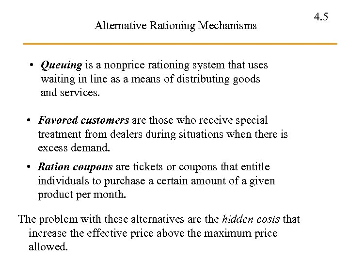 Alternative Rationing Mechanisms • Queuing is a nonprice rationing system that uses waiting in