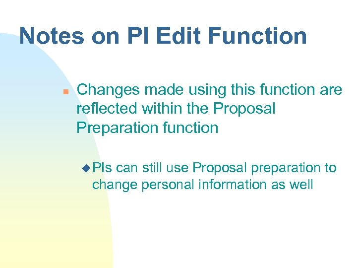 Notes on PI Edit Function n Changes made using this function are reflected within