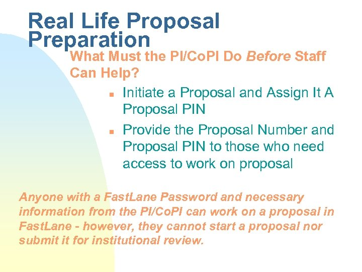 Real Life Proposal Preparation What Must the PI/Co. PI Do Before Staff Can Help?