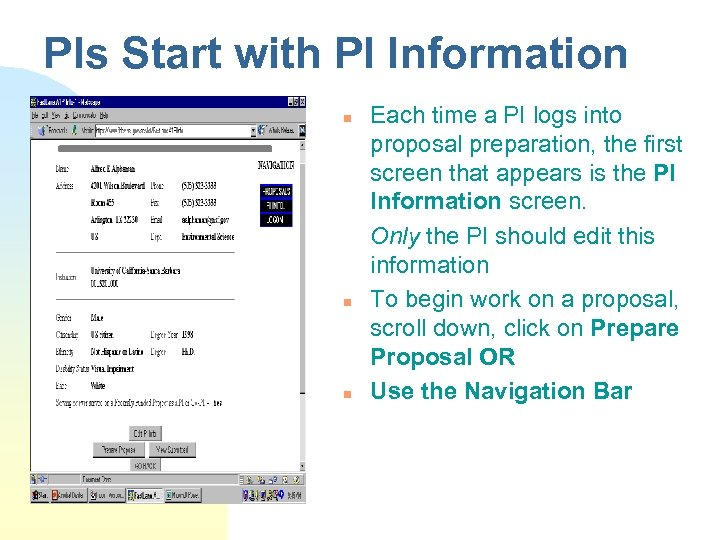 PIs Start with PI Information n Each time a PI logs into proposal preparation,